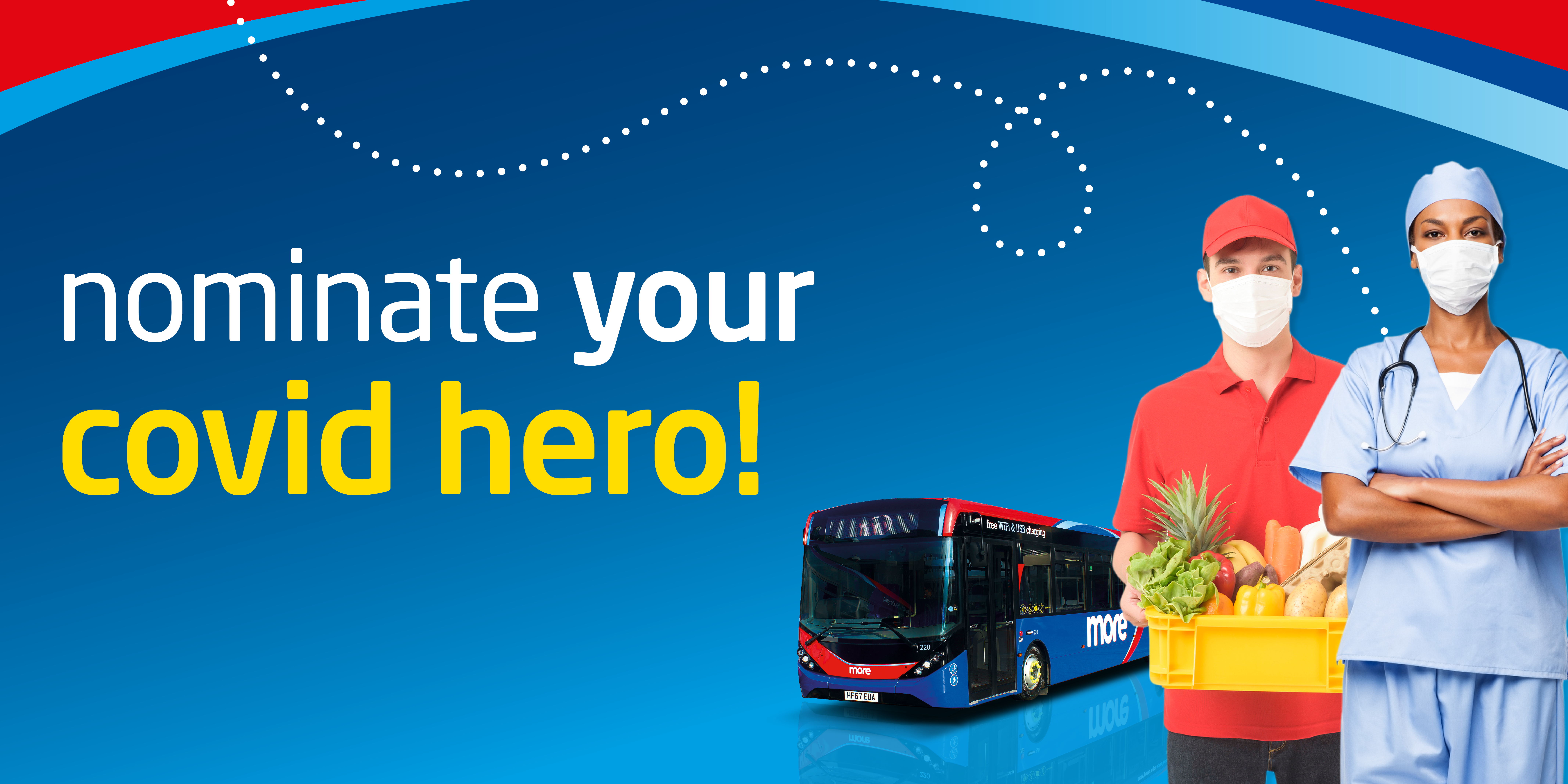 Image of a morebus with a nurse and food delivery personnel with text reading, 'nominate your covid hero!'