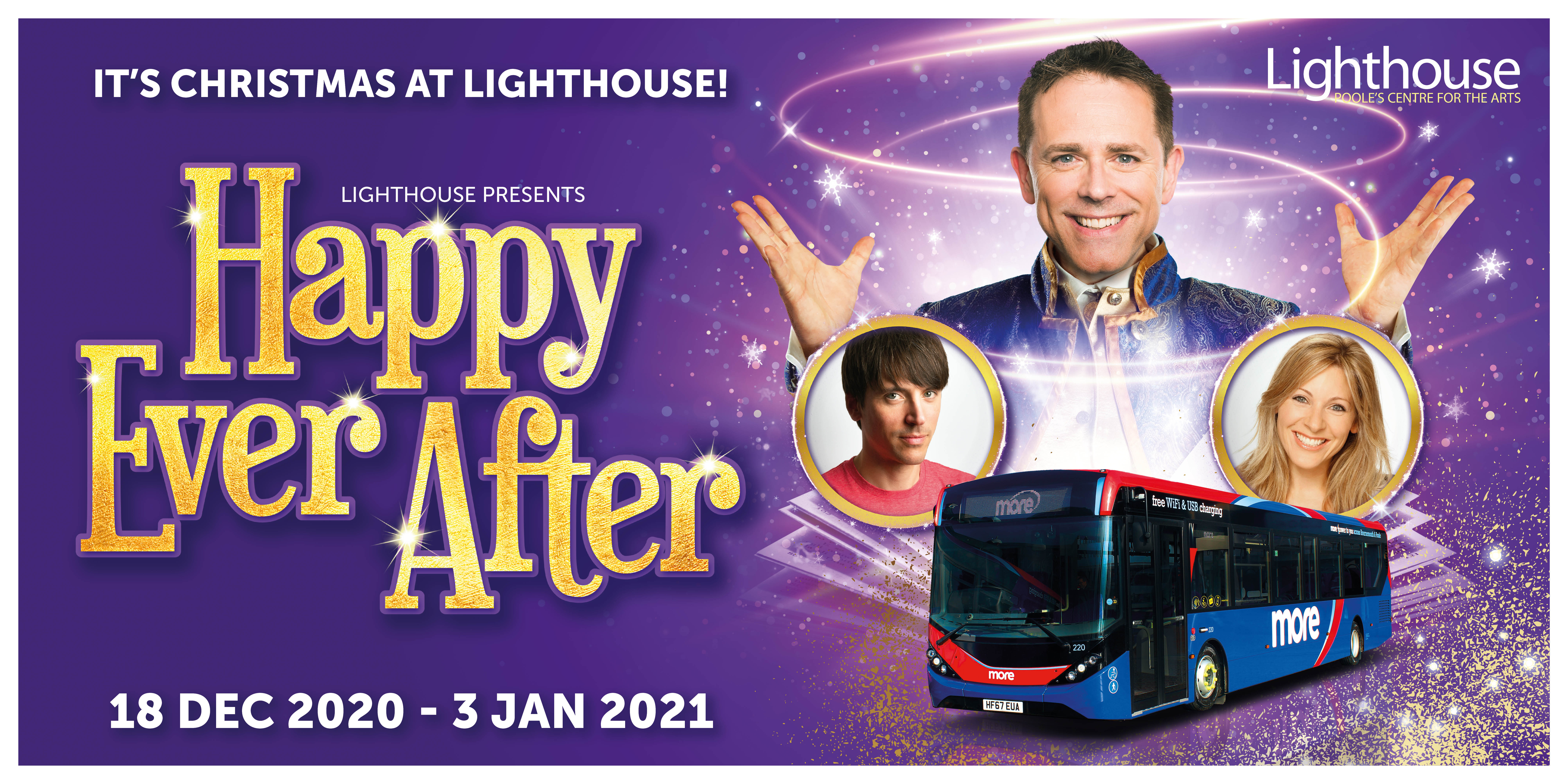 Image of three main characters with a morebus and text reading, 'It's Christmas at lighthouse! Lighthouse presents Happy Ever After. 18th Dec 2020 - 3rd Jan 2021'