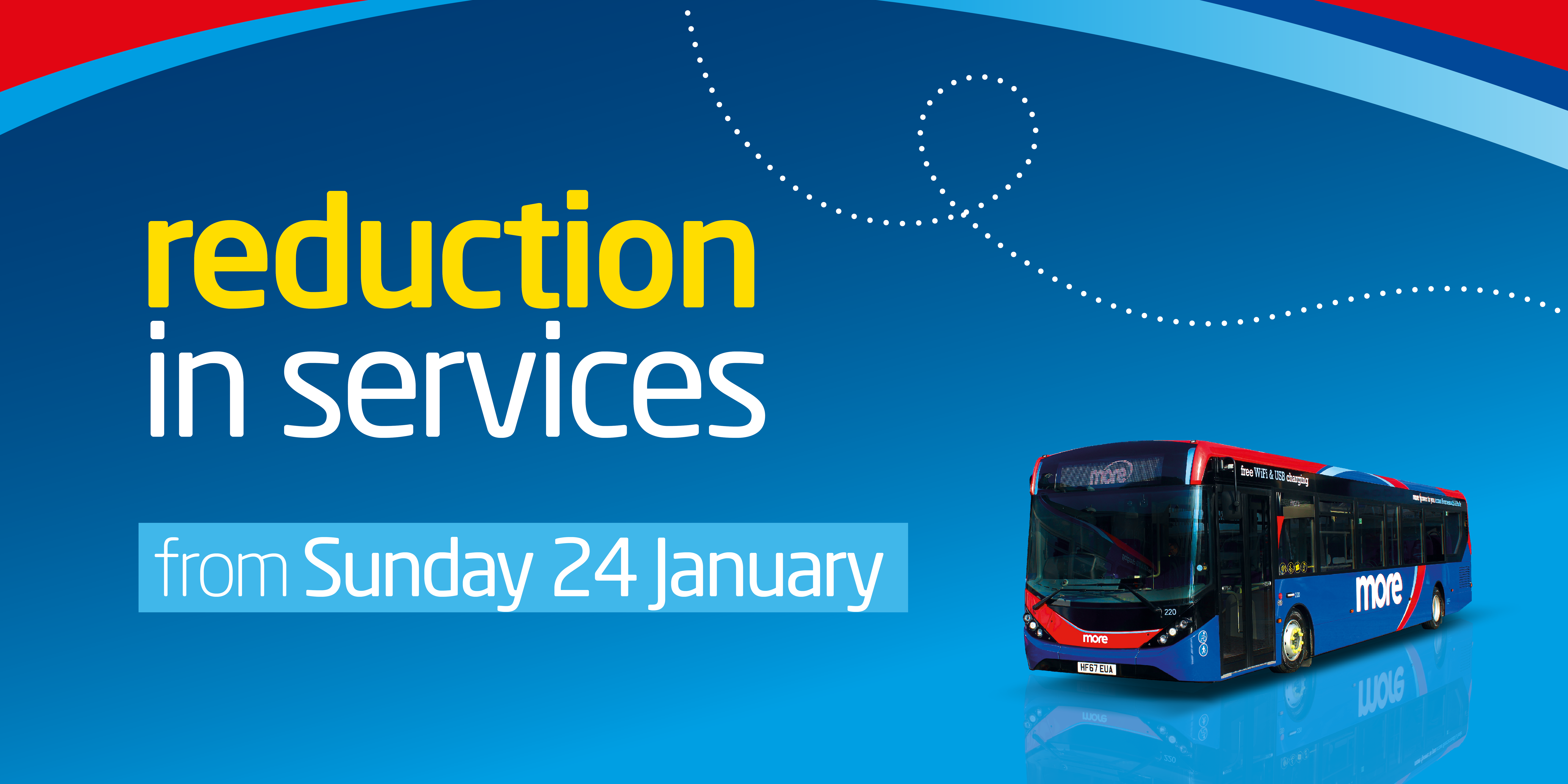 Image of a morebus with text reading, 'reduction in services from Sunday 24th January'