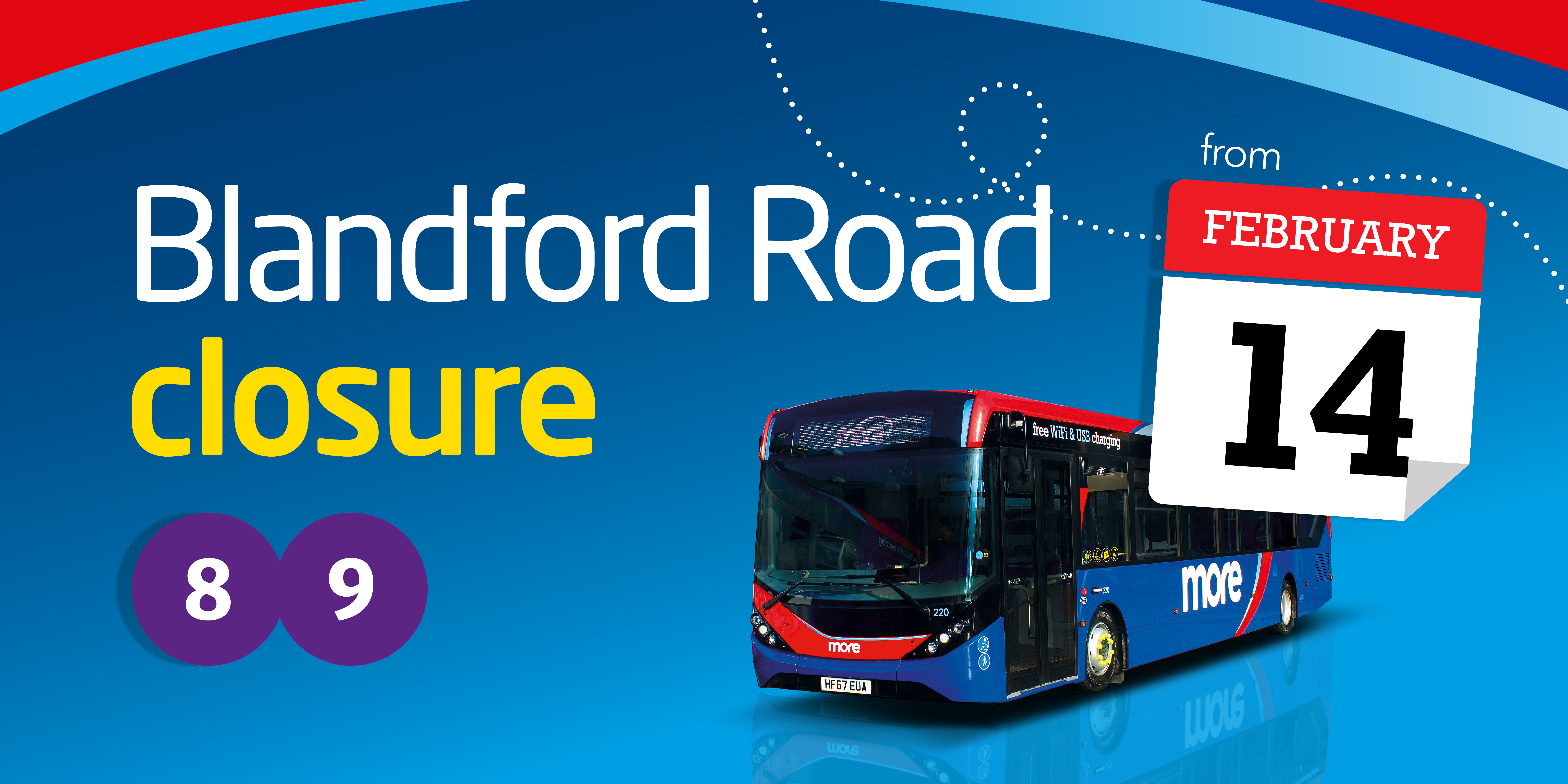 Image of a morebus with text reading 'Blandford Road closure from 14th February' affecting route 8 and 9