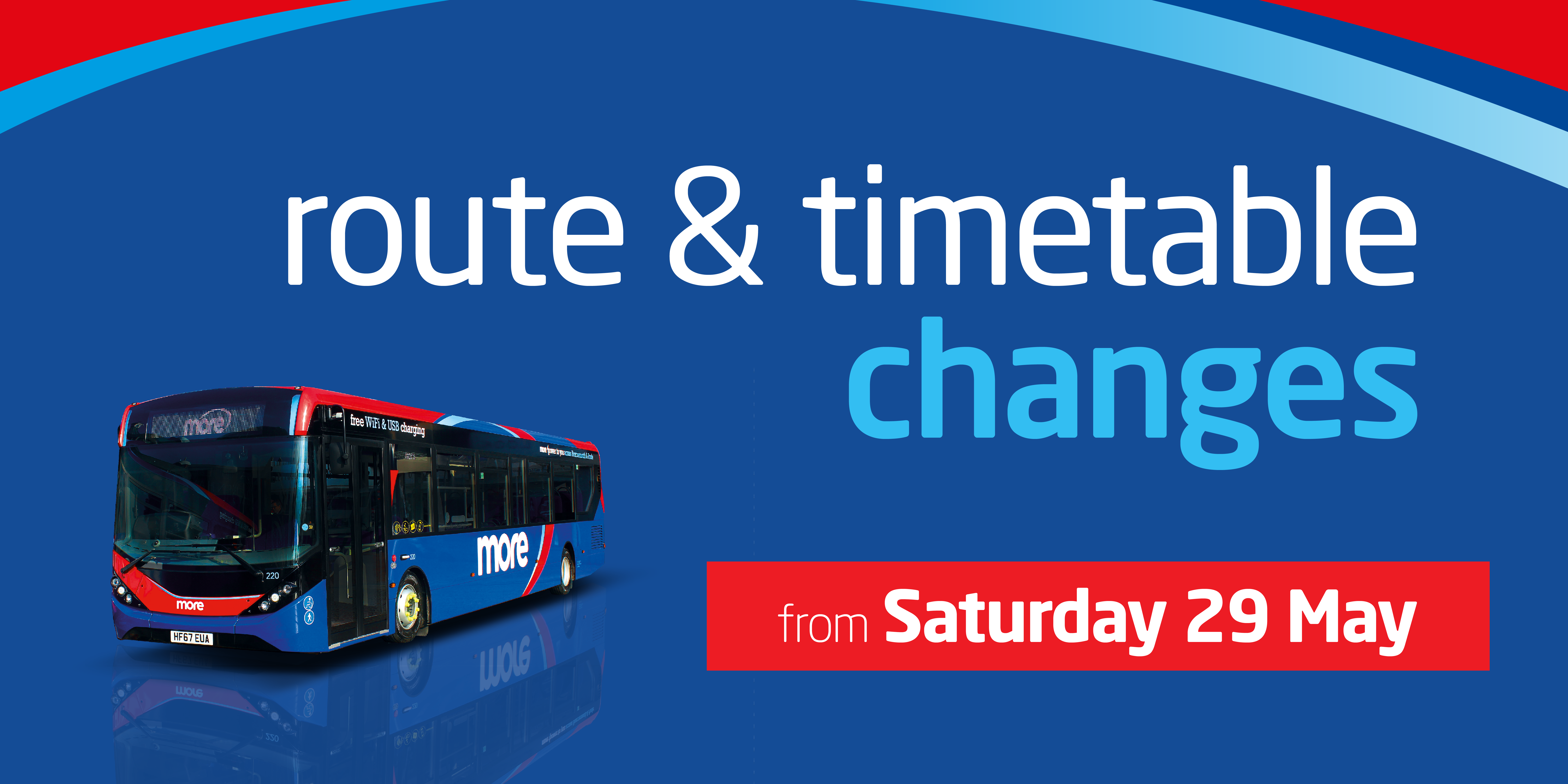 Image of a morebus with text reading 'route and timetable changes from Saturday 29th May'