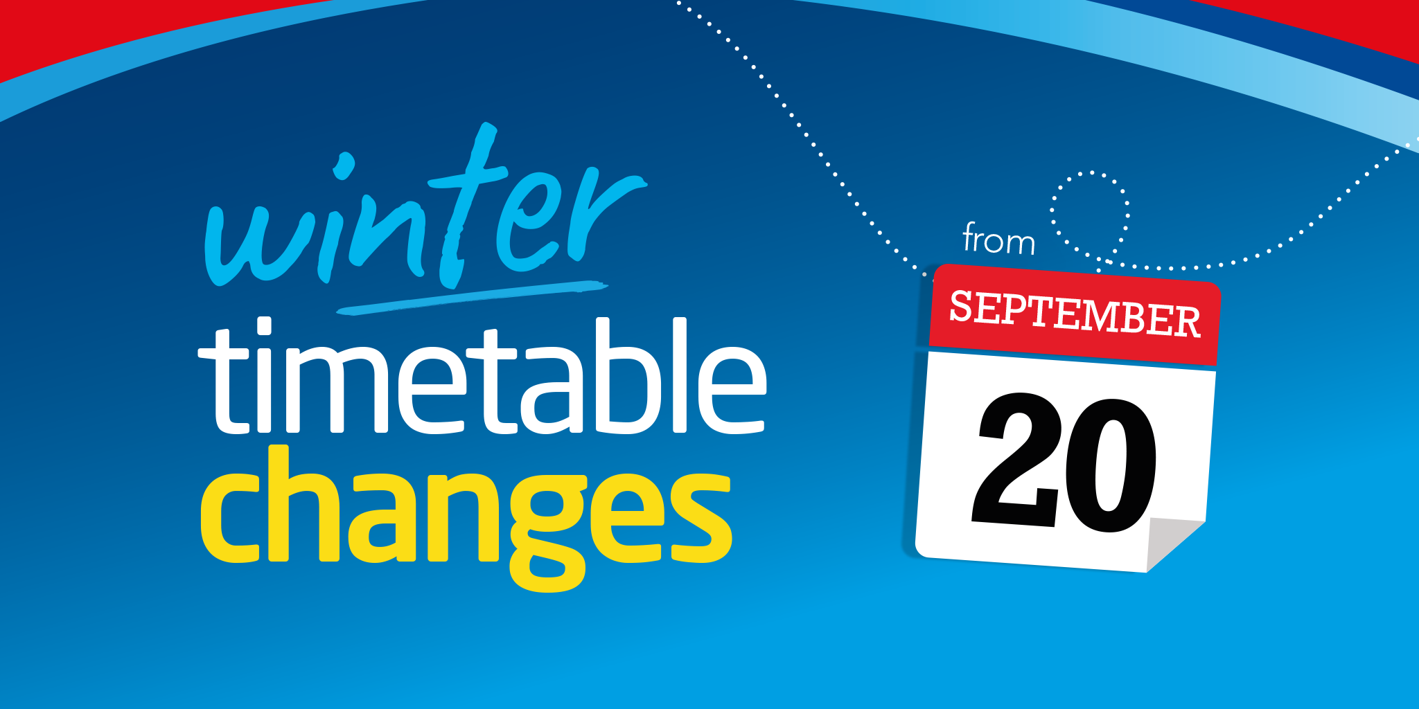 Image with text saying 'winter timetable changes from 20th September'